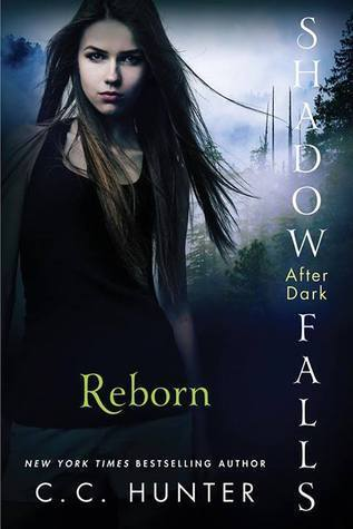 Reborn (Shadow Falls: After Dark #1)  by  C.C. Hunter