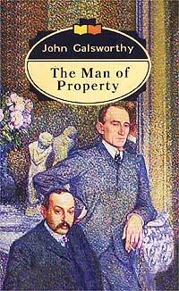 The Man Of Property (The Forsyte Saga) John Galsworthy