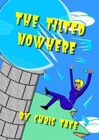 The Tilted Nowhere  by  Chris Tate