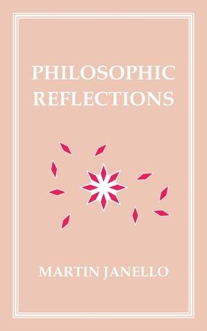 Philosophic Reflections (PDF e-book) Martin Janello
