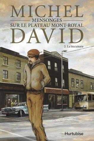 La biscuiterie (Mensonges sur le Plateau Mont-Royal, #2)  by  Michel David