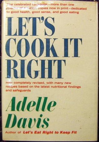 Lets Cook It Right Revised Edition  by  Adelle Davis