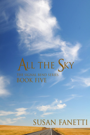 All the Sky (Signal Bend, #5) Susan Fanetti