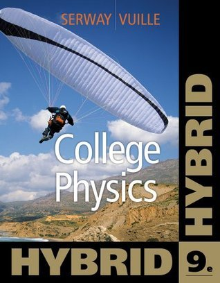 College Physics, Hybrid (with Enhanced WebAssign Homework and eBook LOE Printed Access Card for Multi Term Math and Science) Raymond A. Serway