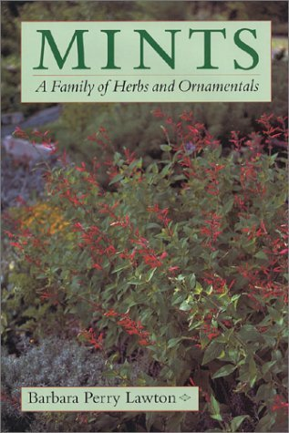 Mints: A Family of Herbs and Ornamentals Barbara Perry Lawton