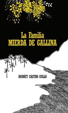 LA FAMILIA MIERDA DE GALLINA Rodney Castro Gullo