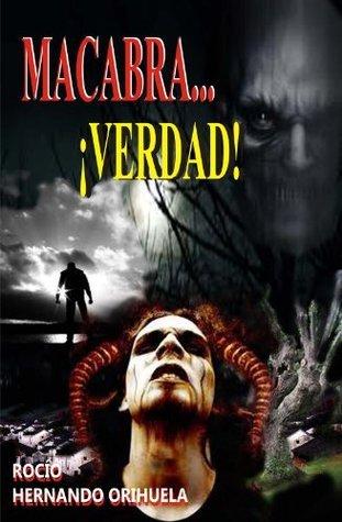 Macabra...¡Verdad! (Novela de terror )  by  Rocio Hernando Orihuela