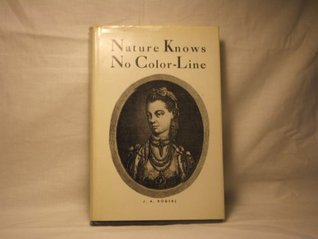 Nature Knows No Color Line  by  J.A. Rogers