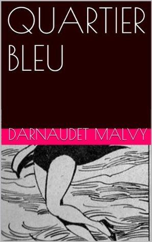 QUARTIER BLEU DARNAUDET MALVY