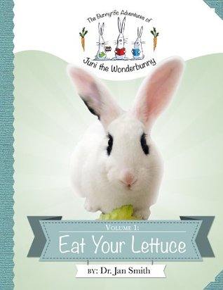 Eat Your Lettuce  by  Jan S. Smith