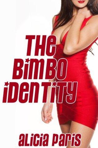 The Bimbo Identity Alicia Paris