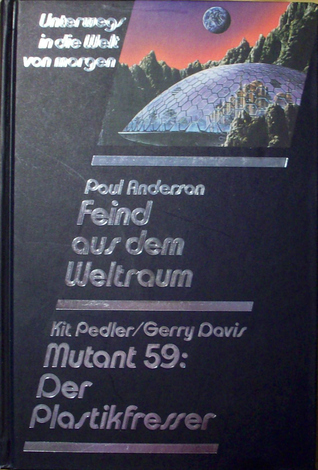 Feind aus dem Weltraum / Mutant 59: Der Plastikfresser Poul Anderson