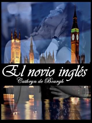 El novio inglés  by  Cathryn de Bourgh