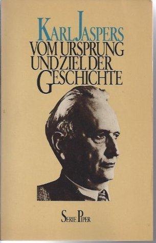 Vom Ursprung und Ziel der Geschichte  by  Karl Jaspers