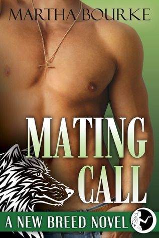 Mating Call (New Breeds #3) Martha Bourke