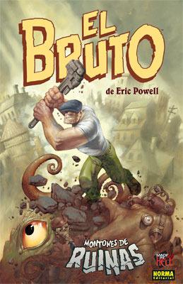 El Bruto, 3: Montones de Ruinas Eric Powell