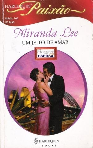 Um Jeito De Amar (Procura-se Uma Esposa, #1) Miranda Lee