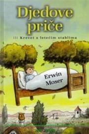 Djedove priče ili Krevet s letećim stablima  by  Erwin Moser