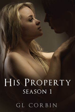 His Property: Season One G.L. Corbin
