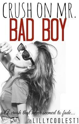 Crush On Mr.Bad Boy LiLLyCoOLeSt1