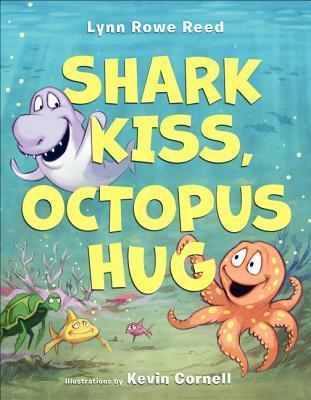 Shark Kiss, Octopus Hug Lynn Rowe Reed