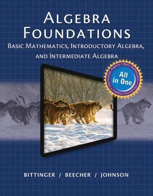 Mymathlab for Bittinger Algebra Foundations: Basic Math, Intro and Inter Algebra -- Access Card -- Plus Mymathguide Marvin L. Bittinger