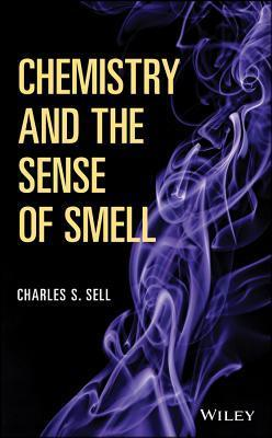 From Molecule to Mind: The Chemistry of the Sense of Smell Charles S. Sell