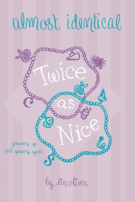 Twice As Nice (Almost Identical, #4) Lin Oliver