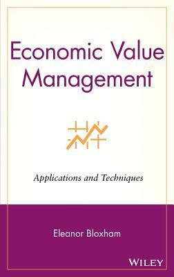 Economic Value Management: Applications and Techniques Eleanor Bloxham