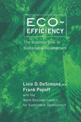 Eco-Efficiency: The Business Link to Sustainable Development Livio D. DeSimone