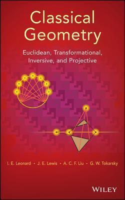 Modern Geometry: Euclidean, Transformational, Inversive, and Projective I.E. Leonard