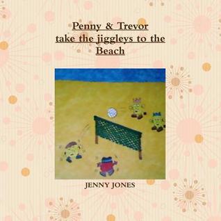 Penny & Trevor Take the Jiggleys to the Beach Jenny Jones