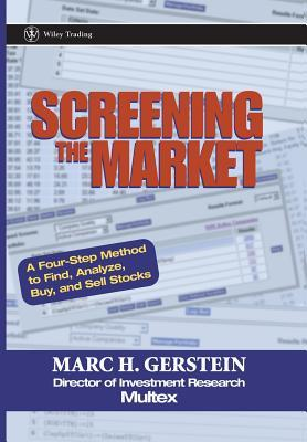 The Value Connection: A Four-Step Market Screening Method to Match Good Companies with Good Stocks Marc H. Gerstein
