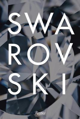 Swarovski: Fashion, Performance, Jewelry, and Design  by  Colin McDowell
