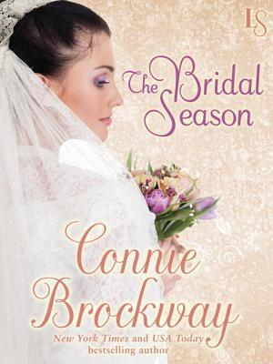 The Bridal Season: A Loveswept Classic Romance  by  Connie Brockway