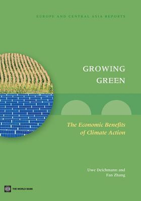 Growing Green: The Economic Benefits of Climate Action Uwe Deichmann