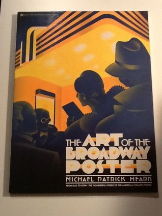 The Art of the Broadway Poster Michael Hearn