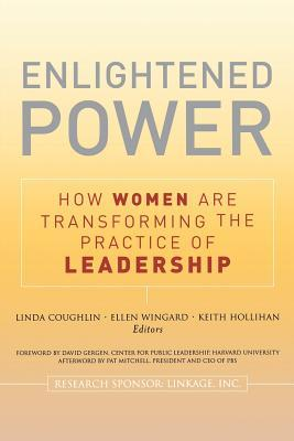 Enlightened Power: How Women Are Transforming the Practice of Leadership Debbie Coughlin