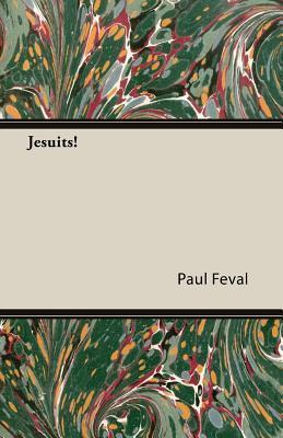 Jesuits!  by  Paul Féval