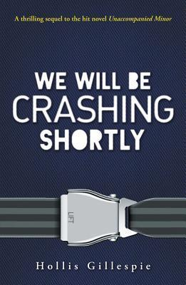 We Will Be Crashing Shortly  by  Hollis Gillespie