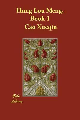 Hung Lou Meng, Book 1  by  Cao Xueqin