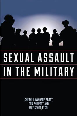 Sexual Assault in the Military: A Guide for Victims and Families  by  Cheryl Lawhorne-Scott