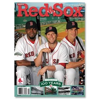 2012 Boston Red Sox Official Yearbook David Ortiz, Dustin Pedroia, Jacoby Ellsbury Fenway Park 100th Anniversary Cover Rick Dunfey