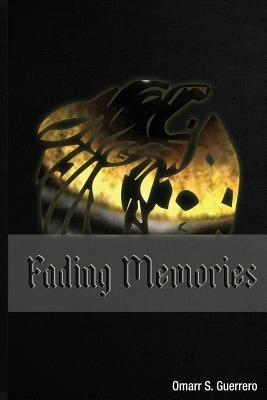 Fading Memories: Book Two of the Scarred Nightmare Series Omarr S. Guerrero