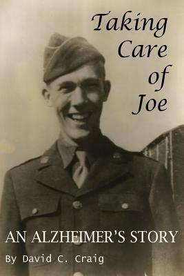 Taking Care of Joe  by  David C. Craig