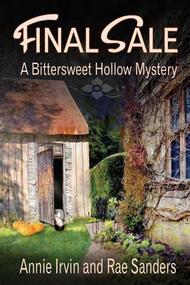 Final Sale: A Bittersweet Hollow Mystery Annie Irvin