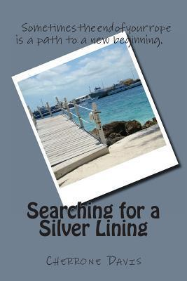 Searching for a Silver Lining  by  Cherrone Marie Davis