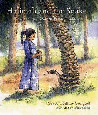 Halimah and the Snake: And Other Omani Folktales  by  Grace Todino-Gonguet