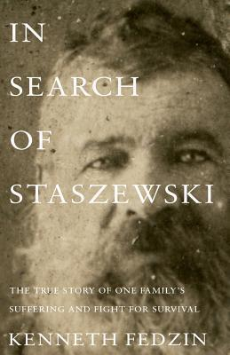 In Search of Staszewski  by  Kenneth Fedzin