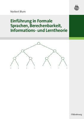 Einführung In Formale Sprachen, Berechenbarkeit, Informations  Und Lerntheorie Norbert Blüm